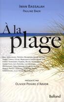 Couverture du livre « À la plage ; de Homère à Beigbeder » de Iman Bassalah et Pauline Baer aux éditions Balland