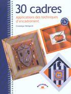 Couverture du livre « 30 Cadres ; Applications Des Techniques D'Encadrement » de Dominique Martignole aux éditions Massin