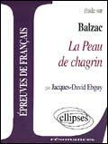 Couverture du livre « Etude Sur Balzac La Peau De Chagrin Epreuves De Francais » de Elbuy aux éditions Ellipses Marketing