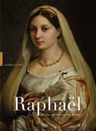 Couverture du livre « Raphaël ; sa vie, son oeuvre, son temps » de Josephine Le Foll aux éditions Hazan