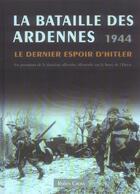 Couverture du livre « La Bataille Des Ardennes 1944 » de Robin Cross aux éditions Chantecler