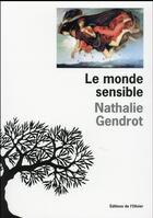 Couverture du livre « Le monde sensible » de Nathalie Gendrot aux éditions Editions De L'olivier