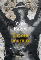 Couverture du livre « Encore heureux » de Yves Pages aux éditions Editions De L'olivier