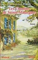 Couverture du livre « Les chemins de sainte malargues » de Marie-Anne Roux aux éditions Diabase