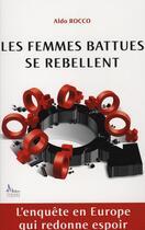 Couverture du livre « Les femmes battues se rebellent » de Aldo Rocco aux éditions Alban