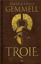 Couverture du livre « Troie ; INTEGRALE T.1 A T.3 » de David Gemmell et Stella Gemmell aux éditions Bragelonne