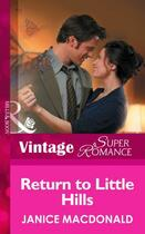 Couverture du livre « Return to Little Hills (Mills & Boon Vintage Superromance) » de Janice Macdonald aux éditions Mills & Boon Series