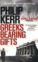 Couverture du livre « GREEKS BEARING GIFTS - BERNIE GUNTHER » de Philip Kerr aux éditions Hachette Uk