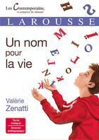 Couverture du livre « Un nom pour la vie » de Valerie Zenatti aux éditions Larousse