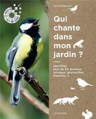 Couverture du livre « Qui chante dans mon jardin? » de Herve Millancourt aux éditions Larousse