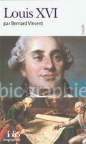 Couverture du livre « Louis XVI » de Bernard Vincent aux éditions Gallimard