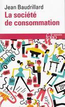 Couverture du livre « La société de consommation, ses mythes, ses structures » de Jean Baudrillard aux éditions Gallimard