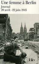 Couverture du livre « Une femme à Berlin ; journal 20 avril-22 juin 1945 » de Anonyme aux éditions Gallimard