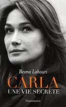 Couverture du livre « Carla, une vie secrète » de Besma Lahouri aux éditions Flammarion