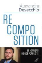 Couverture du livre « Recomposition » de Alexandre Devecchio aux éditions Cerf
