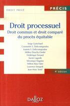 Couverture du livre « Droit processuel ; droit commun et droit comparé du procès équitable (4e édition) » de Serge Guinchard aux éditions Dalloz