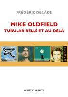 Couverture du livre « Mike Oldfield : tubular bells » de Frederic Delage aux éditions Le Mot Et Le Reste