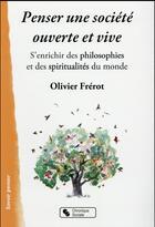 Couverture du livre « Penser une société ouverte et vive » de Olivier Frerot aux éditions Chronique Sociale