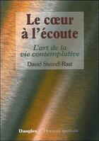 Couverture du livre « Coeur a l'ecoute - vie contemplative » de Steindl-Rast David aux éditions Dangles