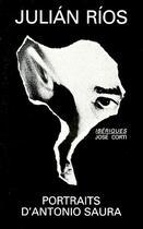 Couverture du livre « Les portraits d'Antonio Saura » de Rios/Bensoussan aux éditions Corti