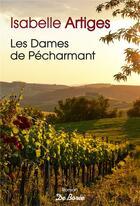 Couverture du livre « Les dames de Pécharmant » de Isabelle Artiges aux éditions De Boree