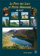 Couverture du livre « Le pays des lacs et petite montagne de A à Z » de Gerard Chappez aux éditions Editions Sutton
