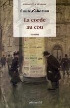 Couverture du livre « La corde au cou » de Emile Gaboriau aux éditions Alteredit