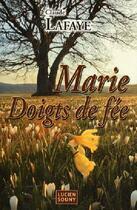 Couverture du livre « Marie doigts de fée » de Claude Lafaye aux éditions Lucien Souny