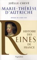 Couverture du livre « Marie-Thérèse d'Autriche ; épouse de Louis XIV » de Joelle Cheve aux éditions Pygmalion