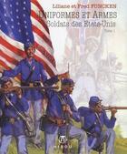 Couverture du livre « Uniformes et armes ; soldats des Etats-Unis T.1 » de Fred Funcken et Liliane Funcken aux éditions Hibou