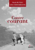 Couverture du livre « Contre courant » de Gilles Warembourg et Paule Buteau aux éditions Atria