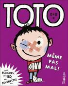 Couverture du livre « Toto, même pas mal ! » de Franck Girard aux éditions Tourbillon