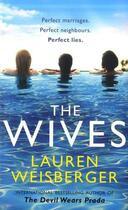 Couverture du livre « THE WIVES » de Lauren Weisberger aux éditions Harper Collins