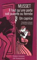 Couverture du livre « Il faut qu'une porte soit ouverte ou fermée ; un caprice » de Alfred De Musset et Francoise Duchamp aux éditions Flammarion