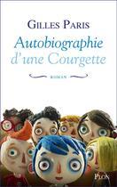 Couverture du livre « Autobiographie d'une courgette » de Gilles Paris aux éditions Plon