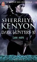 Couverture du livre « Le cercle des immortels t.10 ; lune noire » de Sherrilyn Kenyon aux éditions J'ai Lu