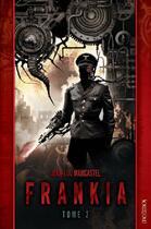 Couverture du livre « Frankia t.2 » de Jean-Luc Marcastel aux éditions Mnemos