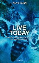 Couverture du livre « Forget tomorrow T.3 ; live today » de Pintip Dunn aux éditions Lumen