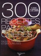 Couverture du livre « 300 recettes pas chères ; faciles, rapides et savoureuses » de Anna Prandoni aux éditions De Vecchi