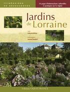Couverture du livre « Jardins de Lorraine » de Catherine Goffaux et Laurence Toussaint aux éditions Ouest France
