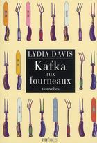 Couverture du livre « Kafka aux fourneaux » de Lydia Davis aux éditions Phebus