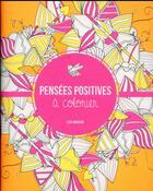 Couverture du livre « Pensées positives à colorier » de Charlotte Legris aux éditions First