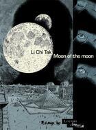 Couverture du livre « Moon of the moon » de Chi Tak Li aux éditions Futuropolis