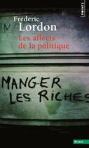 Couverture du livre « Les affects de la politique » de Frederic Lordon aux éditions Points