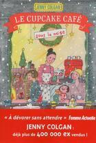 Couverture du livre « Cupcake café T.2 ; le Cupcake café sous la neige » de Jenny Colgan aux éditions Prisma