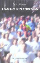 Couverture du livre « Chacun son foreman » de Eric Genetet aux éditions Le Verger