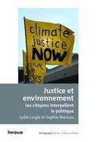 Couverture du livre « Justice et environnement ; les citoyens interpellent le politique » de Lydie Laigle et Sophie Moreau aux éditions Infolio