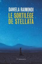 Couverture du livre « Le sortilège de Stellata » de Daniela Raimondi aux éditions Slatkine Et Cie