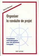 Couverture du livre « Organiser Conduite Projet » de Gerard Herniaux aux éditions Insep