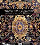Couverture du livre « Rinceaux et figures ; l'ornement en France au XVII siècle » de Coquery. Emmanu aux éditions Monelle Hayot